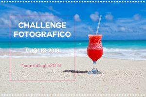 Scatti di Luglio – Challenge fotografico